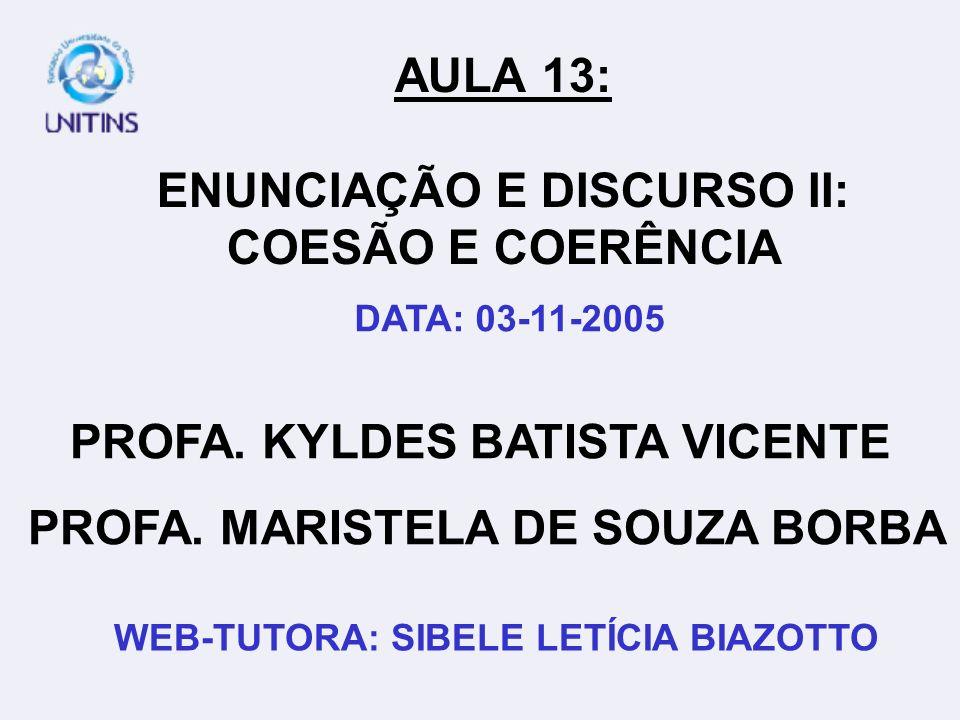AULA 13: ENUNCIAÇÃO E DISCURSO II: COESÃO E COERÊNCIA