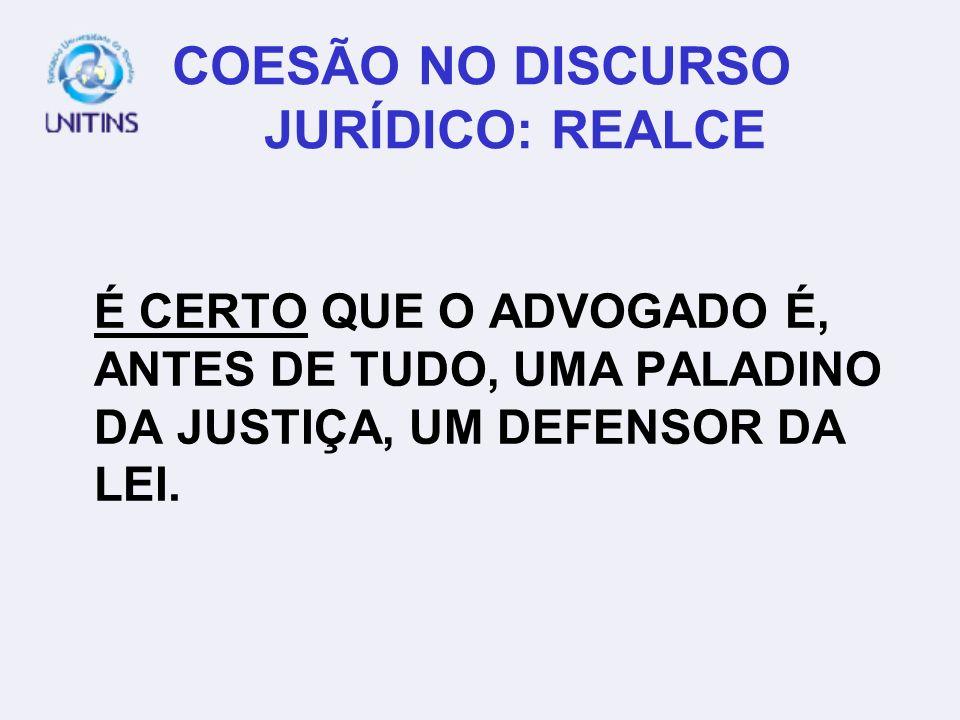 COESÃO NO DISCURSO JURÍDICO: REALCE
