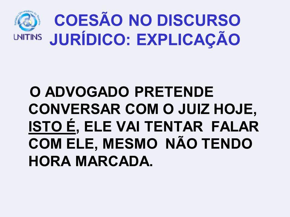 COESÃO NO DISCURSO JURÍDICO: EXPLICAÇÃO