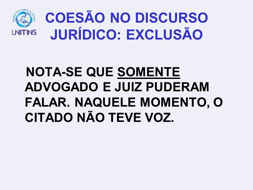 COESÃO NO DISCURSO JURÍDICO: EXCLUSÃO