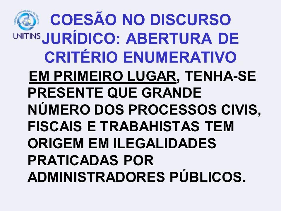 COESÃO NO DISCURSO JURÍDICO: ABERTURA DE CRITÉRIO ENUMERATIVO