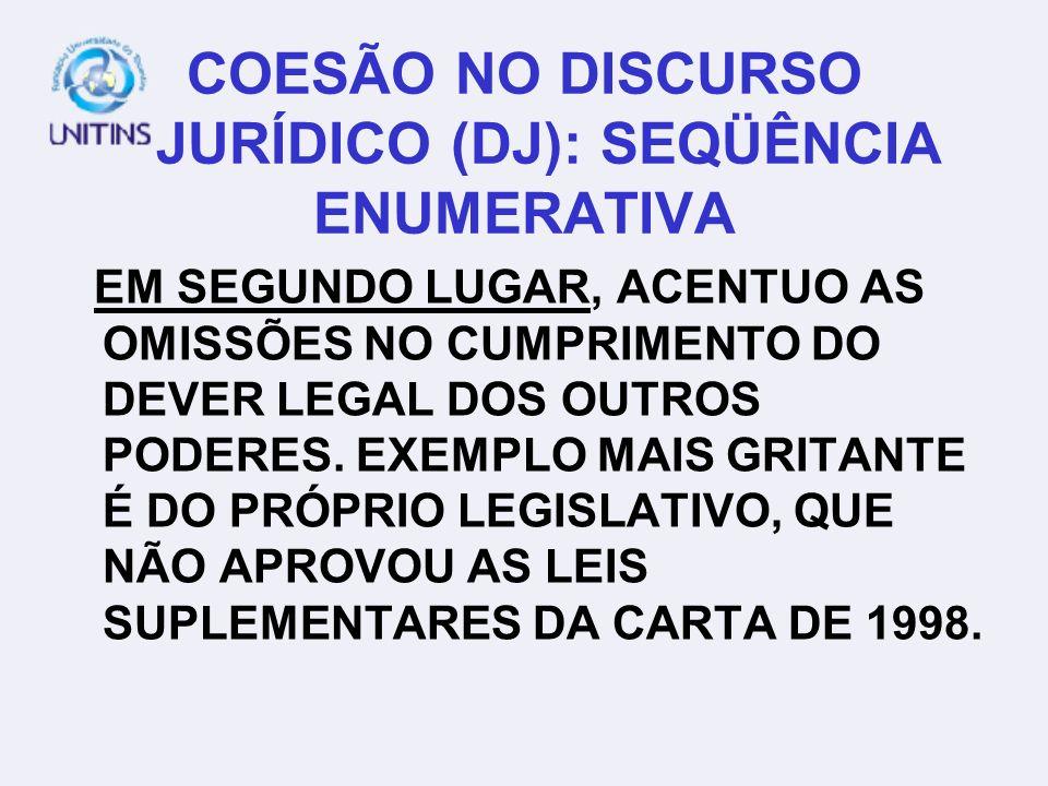 COESÃO NO DISCURSO JURÍDICO (DJ): SEQÜÊNCIA ENUMERATIVA