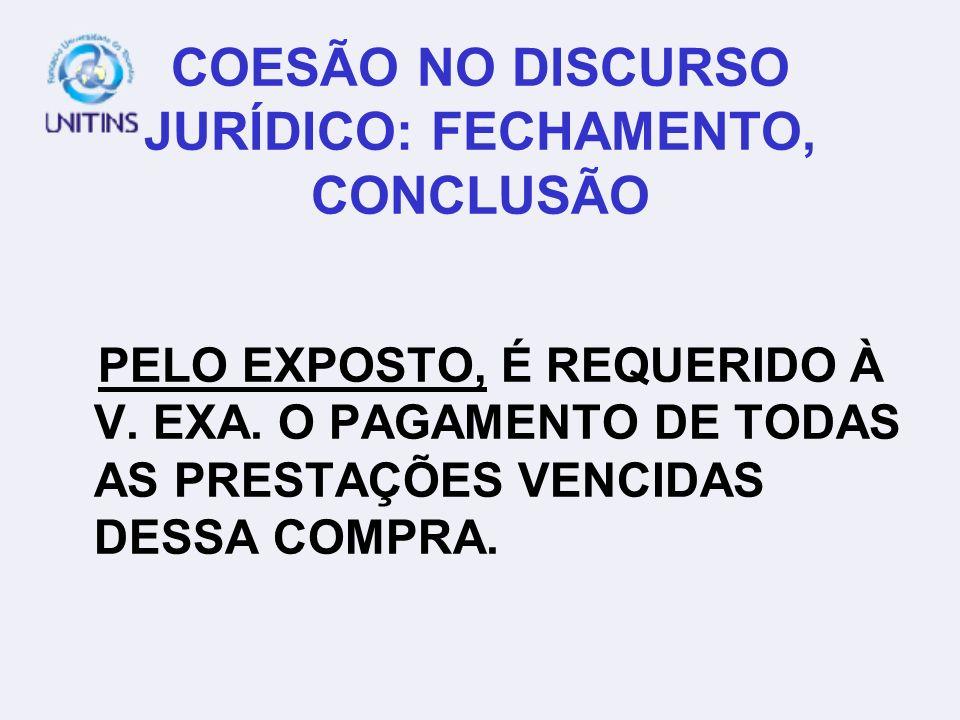COESÃO NO DISCURSO JURÍDICO: FECHAMENTO, CONCLUSÃO