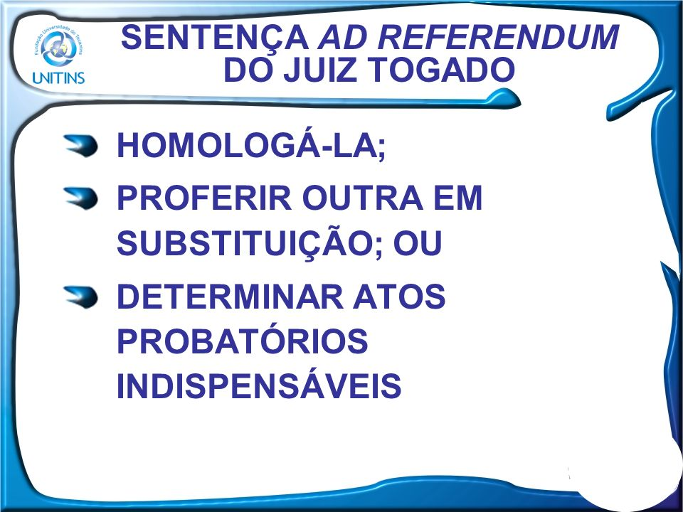 SENTENÇA AD REFERENDUM DO JUIZ TOGADO