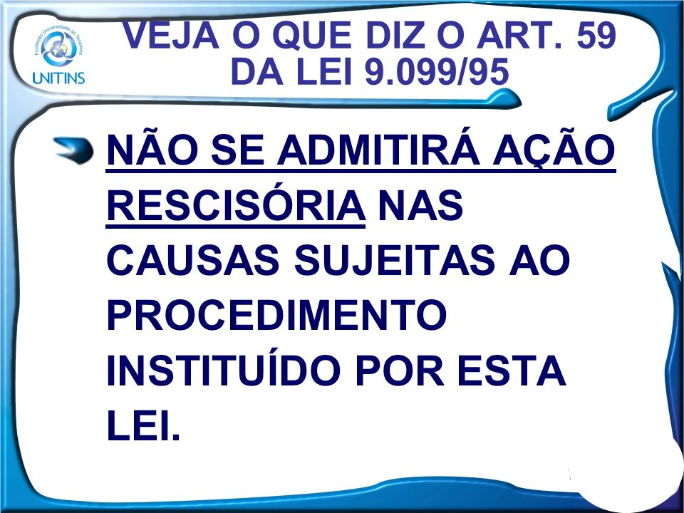 VEJA O QUE DIZ O ART. 59 DA LEI 9.099/95