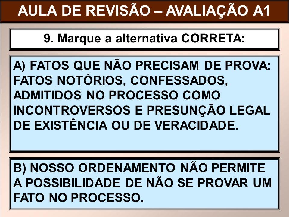 AULA DE REVISÃO – AVALIAÇÃO A1 9. Marque a alternativa CORRETA: