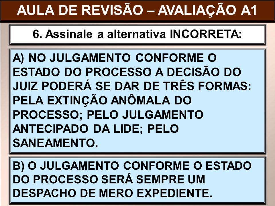 AULA DE REVISÃO – AVALIAÇÃO A1 6. Assinale a alternativa INCORRETA: