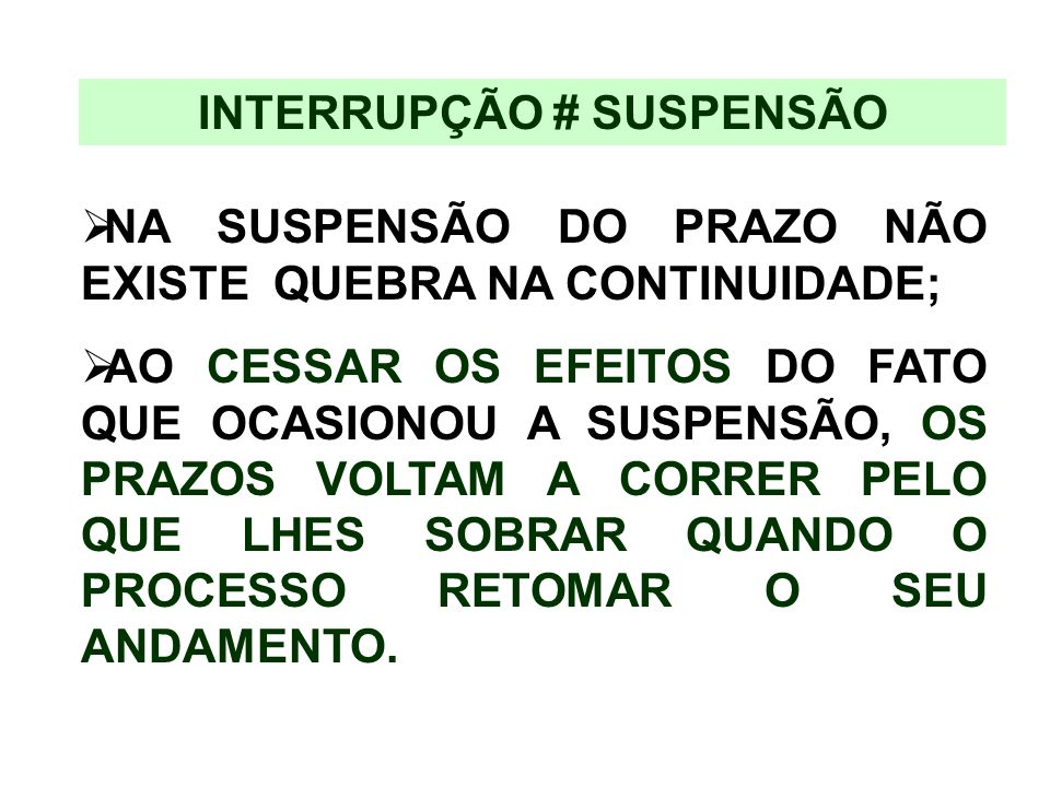 INTERRUPÇÃO # SUSPENSÃO