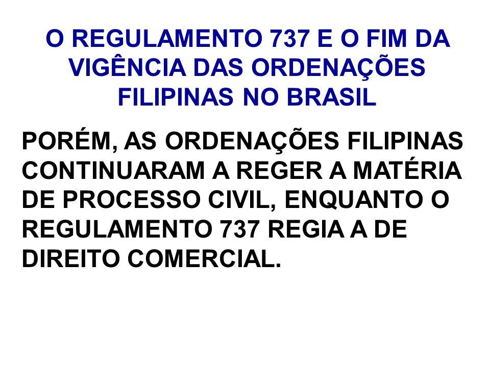O REGULAMENTO 737 E O FIM DA VIGÊNCIA DAS ORDENAÇÕES FILIPINAS NO BRASIL