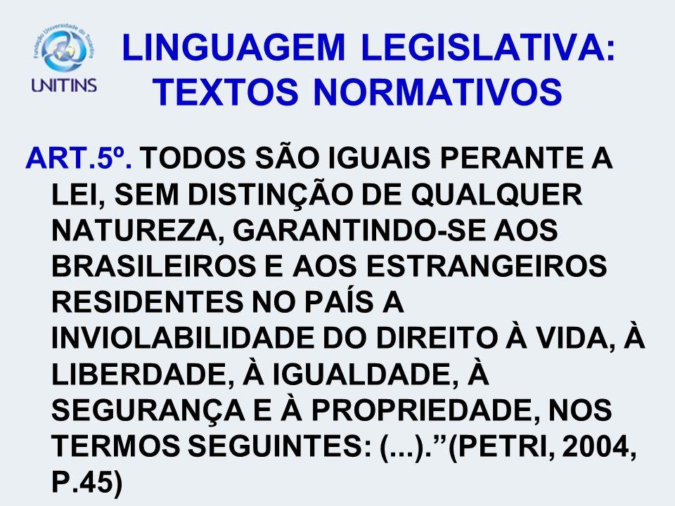 LINGUAGEM LEGISLATIVA: TEXTOS NORMATIVOS