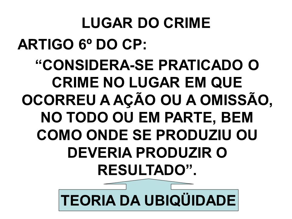 LUGAR DO CRIMEARTIGO 6º DO CP: