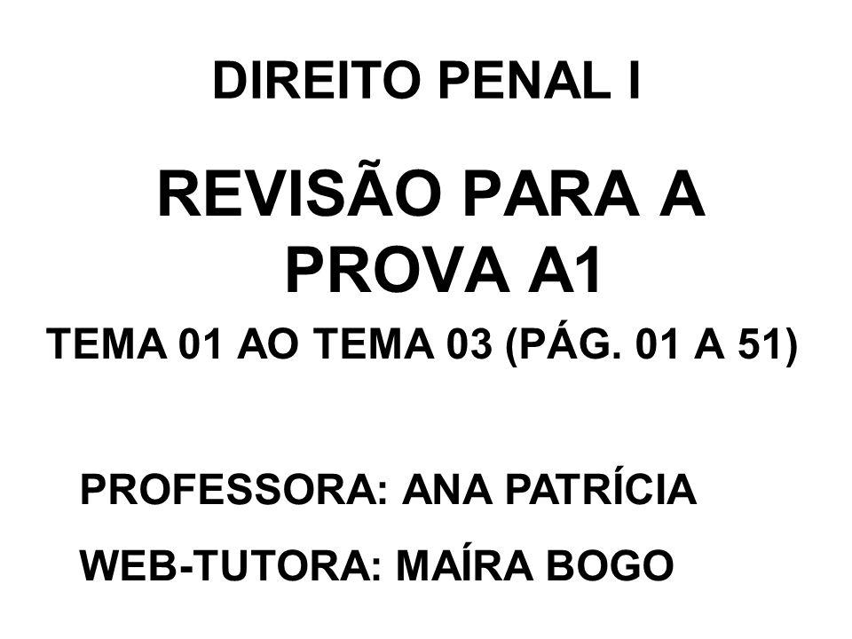 REVISÃO PARA A PROVA A1 DIREITO PENAL I
