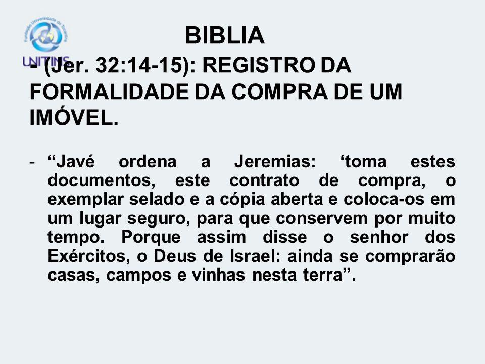 BIBLIA - (Jer. 32:14-15): REGISTRO DA FORMALIDADE DA COMPRA DE UM IMÓVEL.