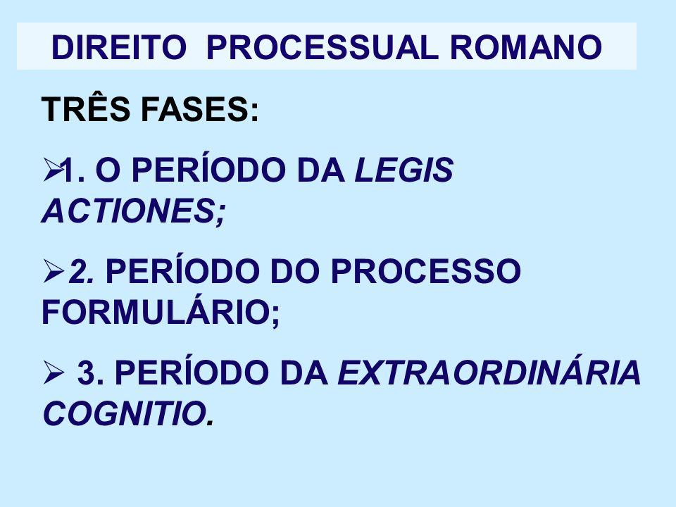 DIREITO PROCESSUAL ROMANO