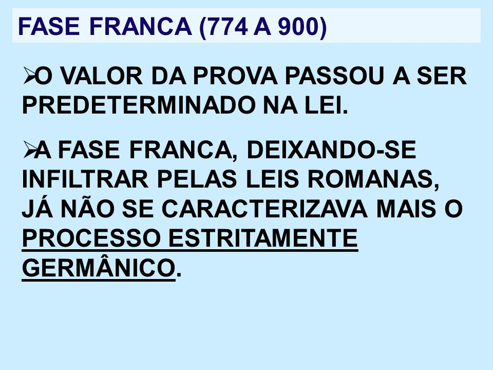 FASE FRANCA (774 A 900)O VALOR DA PROVA PASSOU A SER PREDETERMINADO NA LEI.