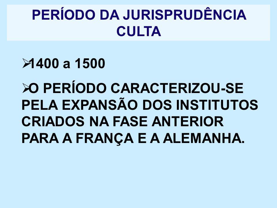 PERÍODO DA JURISPRUDÊNCIA CULTA
