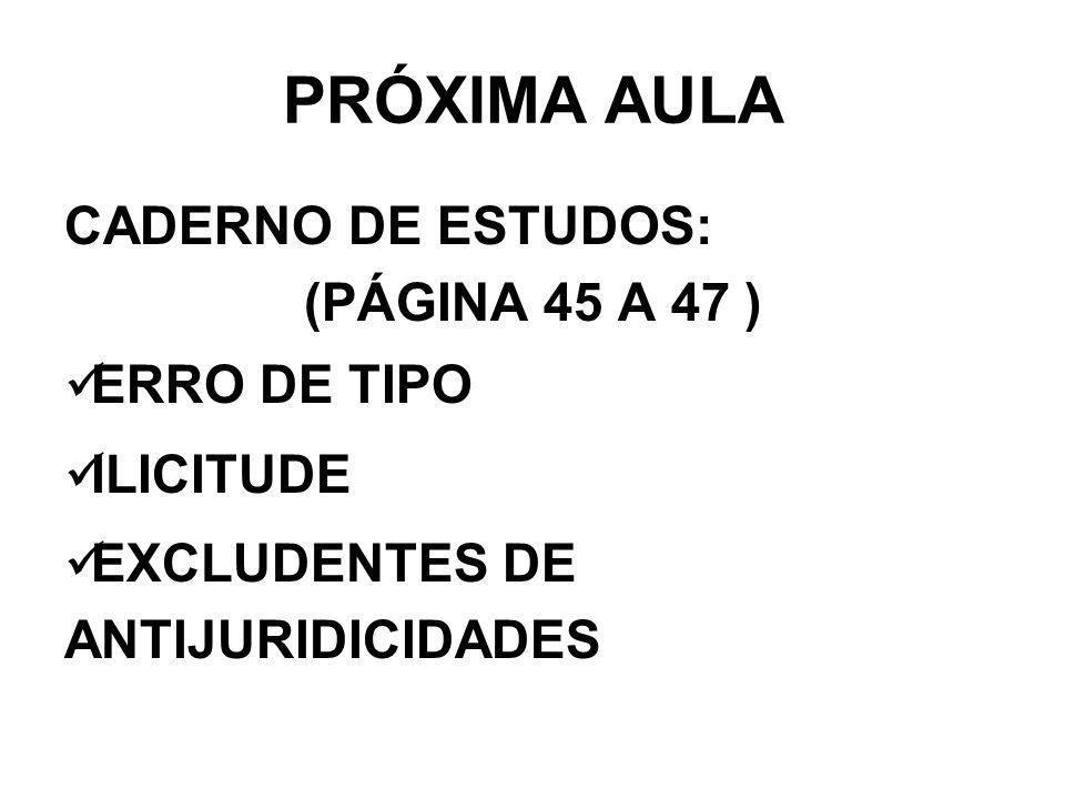 PRÓXIMA AULA CADERNO DE ESTUDOS: (PÁGINA 45 A 47 ) ERRO DE TIPO
