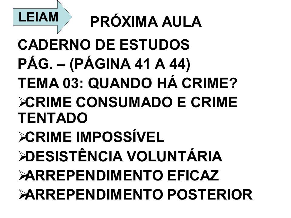 CRIME CONSUMADO E CRIME TENTADO CRIME IMPOSSÍVEL