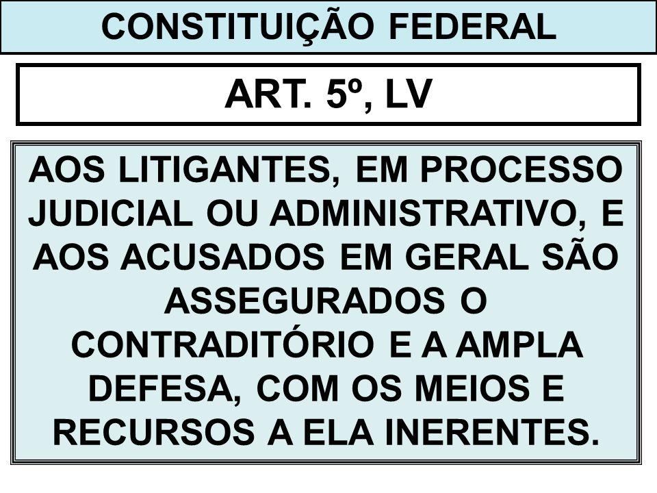 ART. 5º, LV CONSTITUIÇÃO FEDERAL