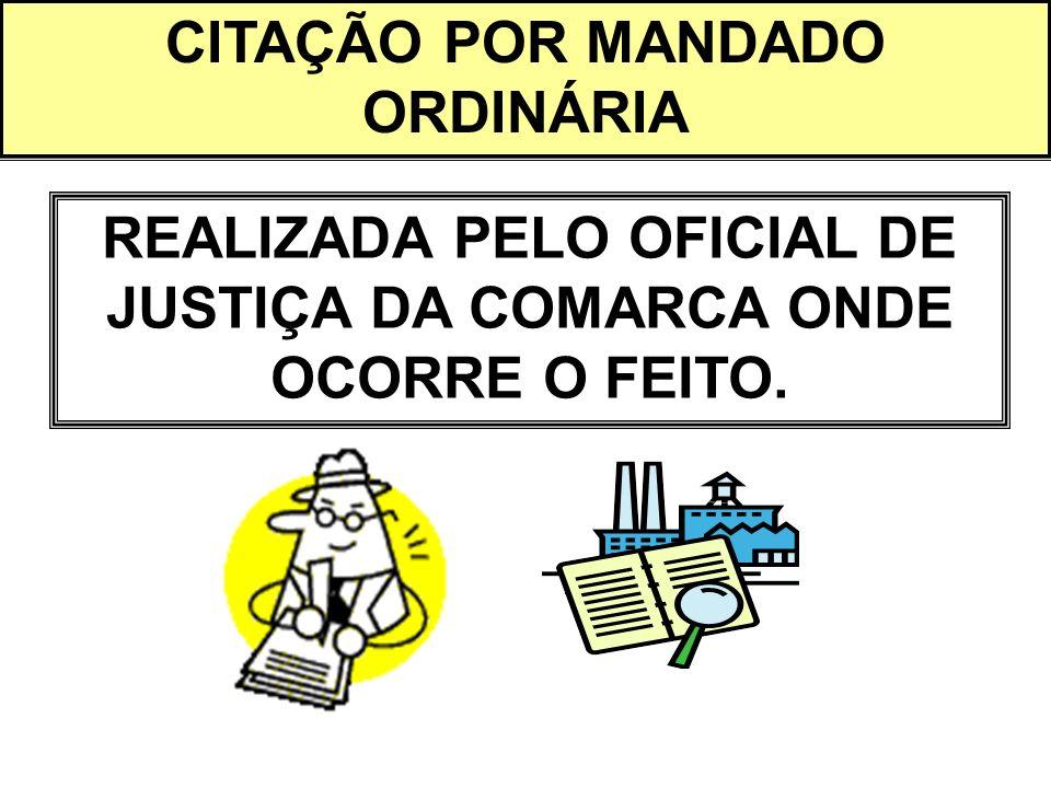 CITAÇÃO POR MANDADO ORDINÁRIA