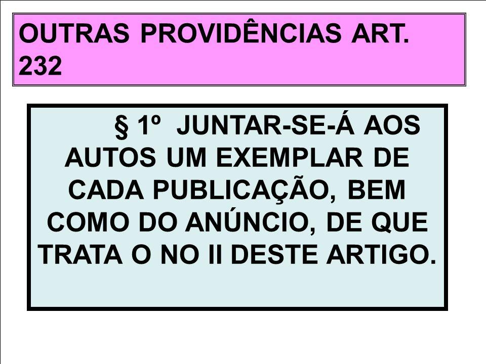 OUTRAS PROVIDÊNCIAS ART. 232