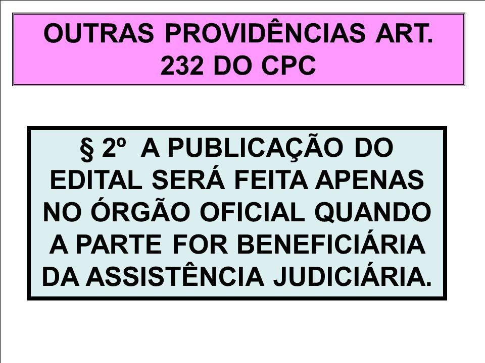 OUTRAS PROVIDÊNCIAS ART. 232 DO CPC