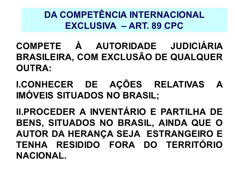 DA COMPETÊNCIA INTERNACIONAL EXCLUSIVA – ART. 89 CPC
