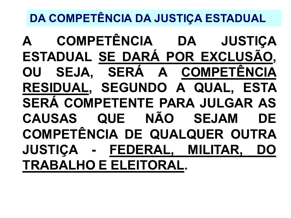 DA COMPETÊNCIA DA JUSTIÇA ESTADUAL
