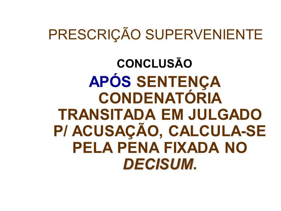 PRESCRIÇÃO SUPERVENIENTE