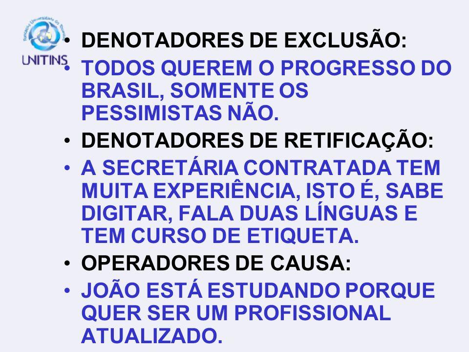 DENOTADORES DE EXCLUSÃO: