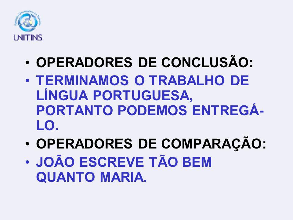 OPERADORES DE CONCLUSÃO: