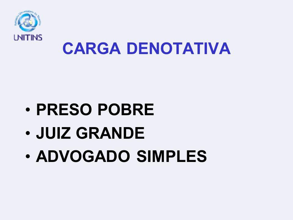 CARGA DENOTATIVA PRESO POBRE JUIZ GRANDE ADVOGADO SIMPLES