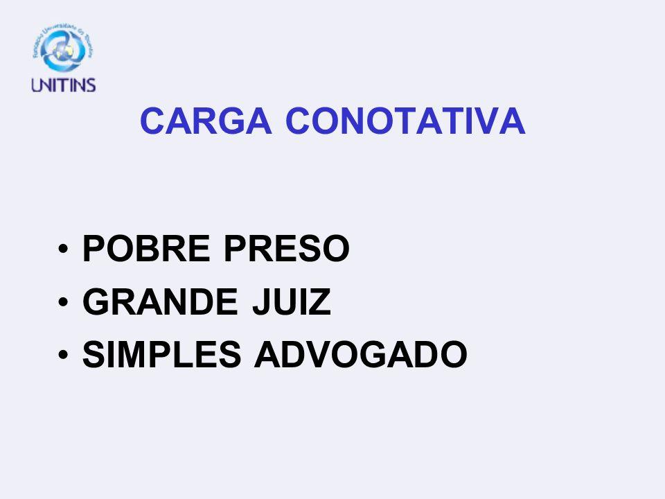 CARGA CONOTATIVA POBRE PRESO GRANDE JUIZ SIMPLES ADVOGADO