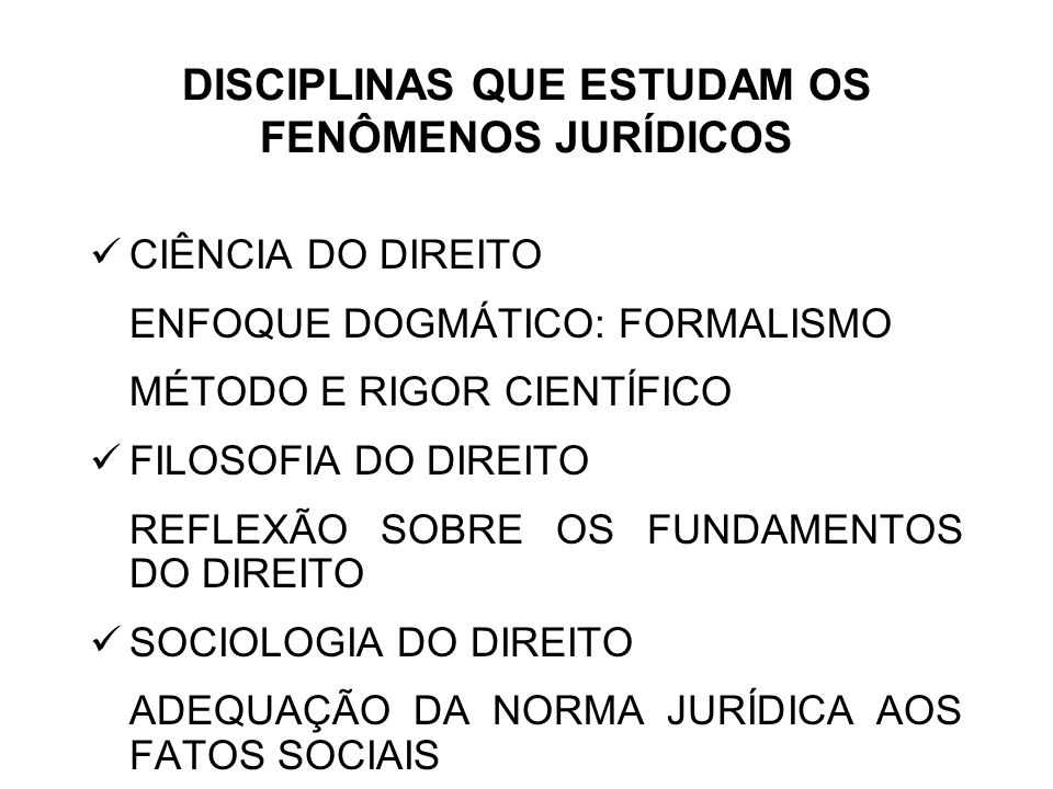 DISCIPLINAS QUE ESTUDAM OS FENÔMENOS JURÍDICOS
