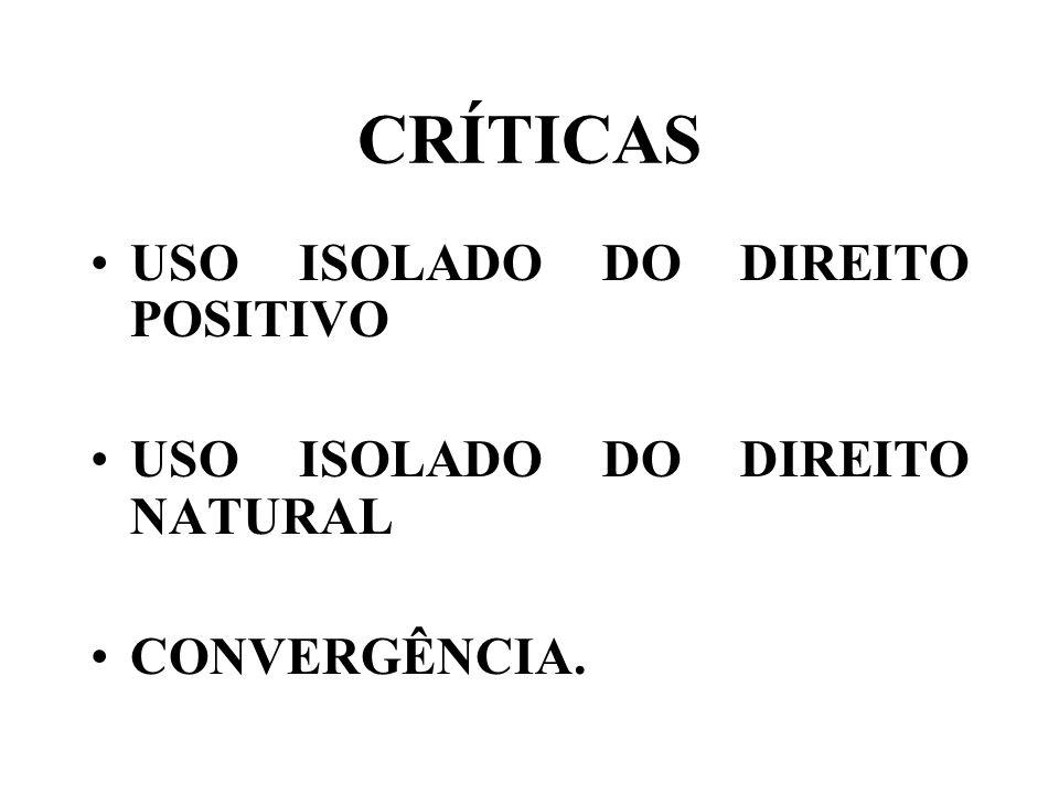 CRÍTICAS USO ISOLADO DO DIREITO POSITIVO