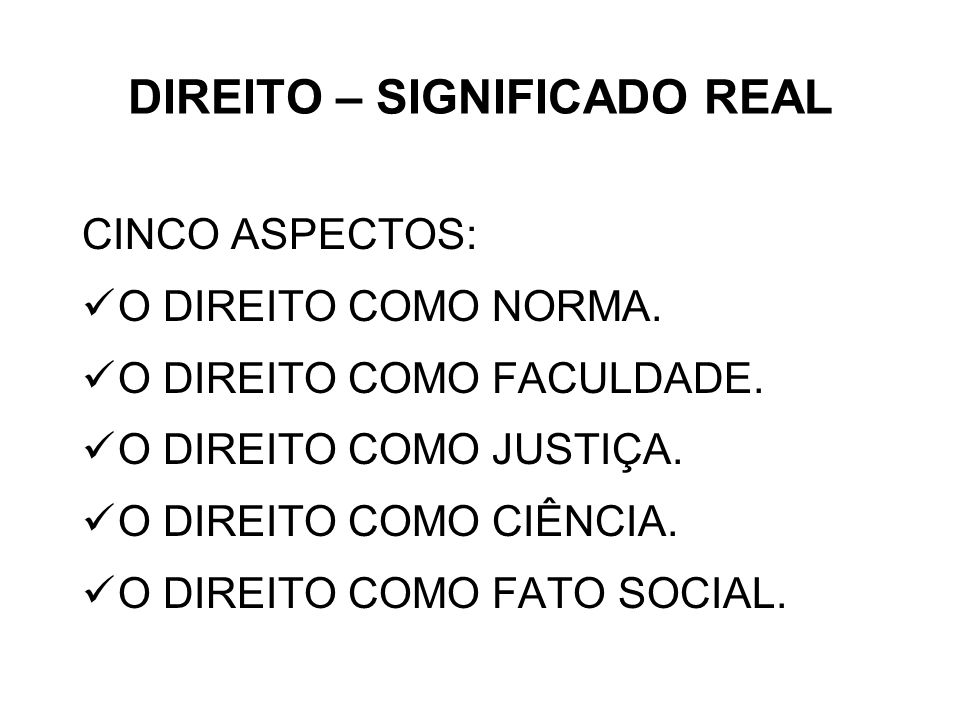 DIREITO – SIGNIFICADO REAL