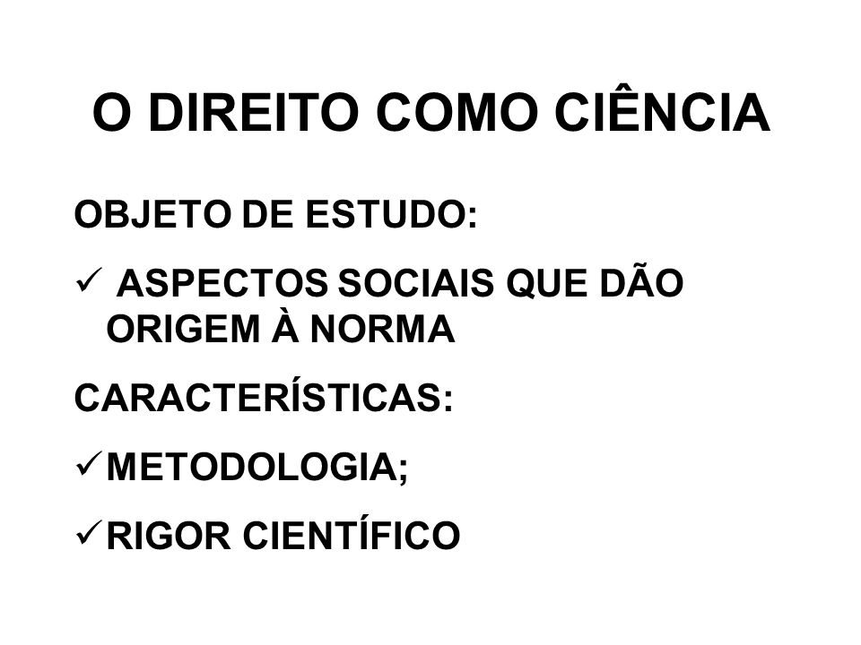 O DIREITO COMO CIÊNCIA OBJETO DE ESTUDO: