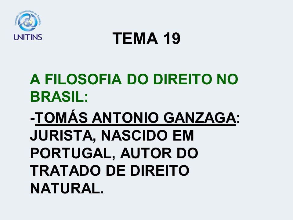TEMA 19 A FILOSOFIA DO DIREITO NO BRASIL: