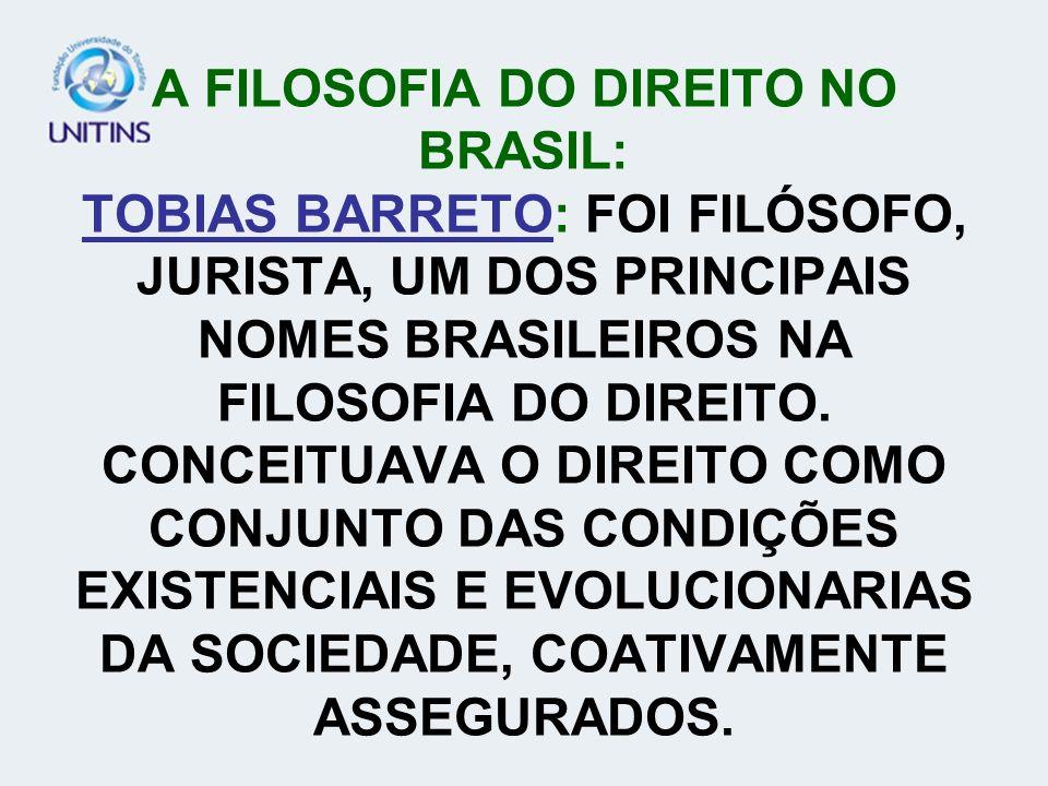 A FILOSOFIA DO DIREITO NO BRASIL: TOBIAS BARRETO: FOI FILÓSOFO, JURISTA, UM DOS PRINCIPAIS NOMES BRASILEIROS NA FILOSOFIA DO DIREITO.