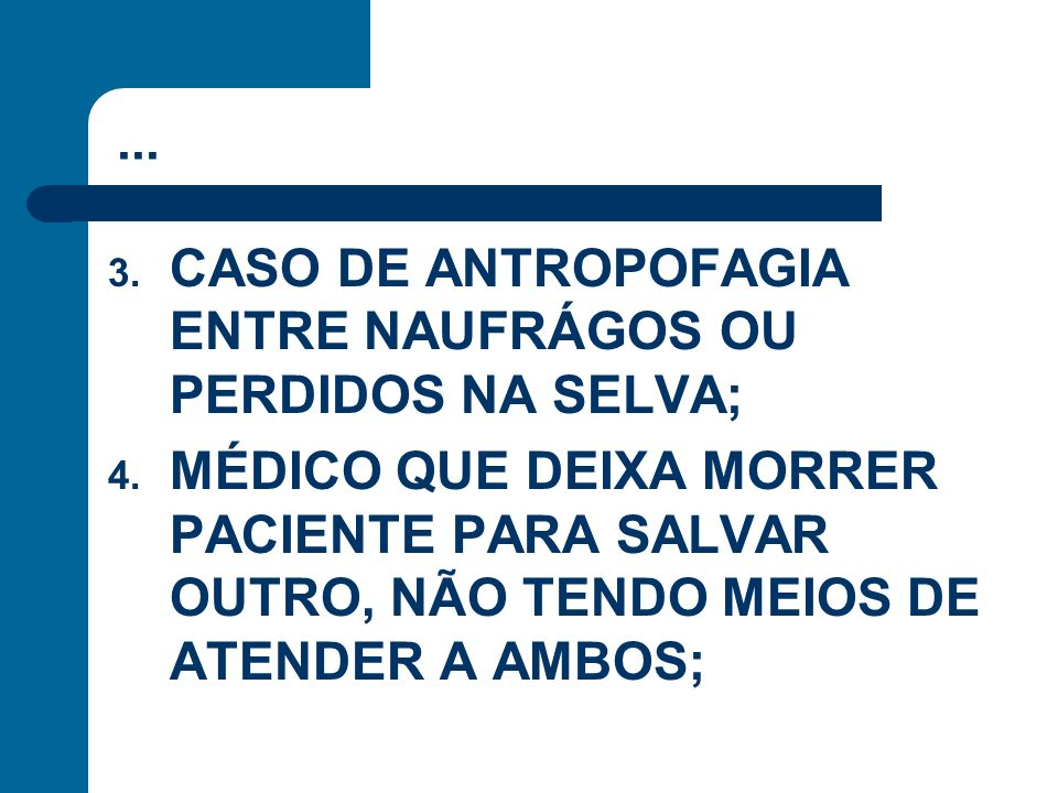... CASO DE ANTROPOFAGIA ENTRE NAUFRÁGOS OU PERDIDOS NA SELVA;