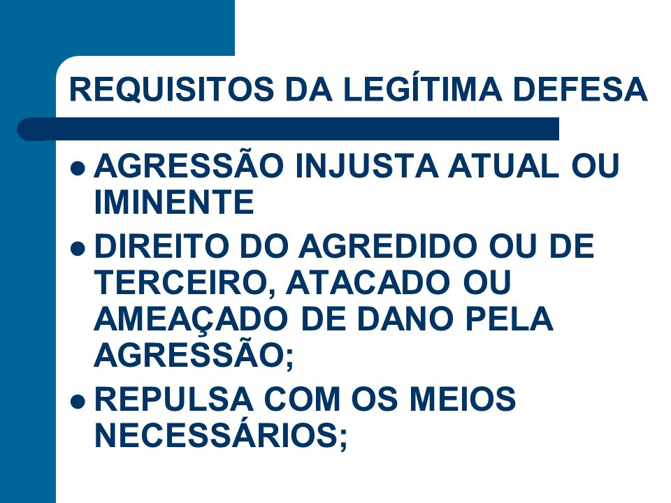 REQUISITOS DA LEGÍTIMA DEFESA
