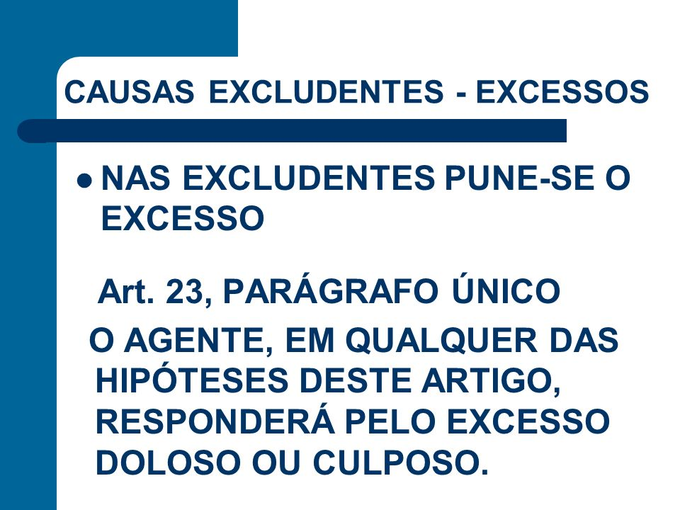CAUSAS EXCLUDENTES - EXCESSOS