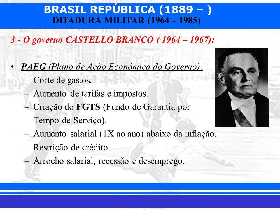 3 - O governo CASTELLO BRANCO ( 1964 – 1967):