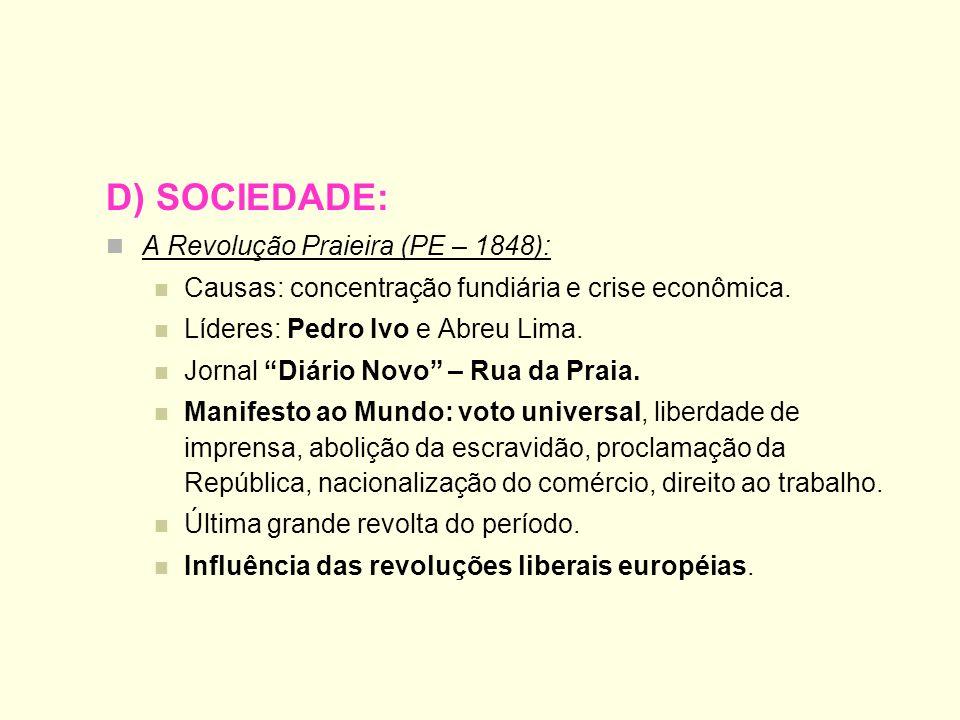 D) SOCIEDADE: A Revolução Praieira (PE – 1848):