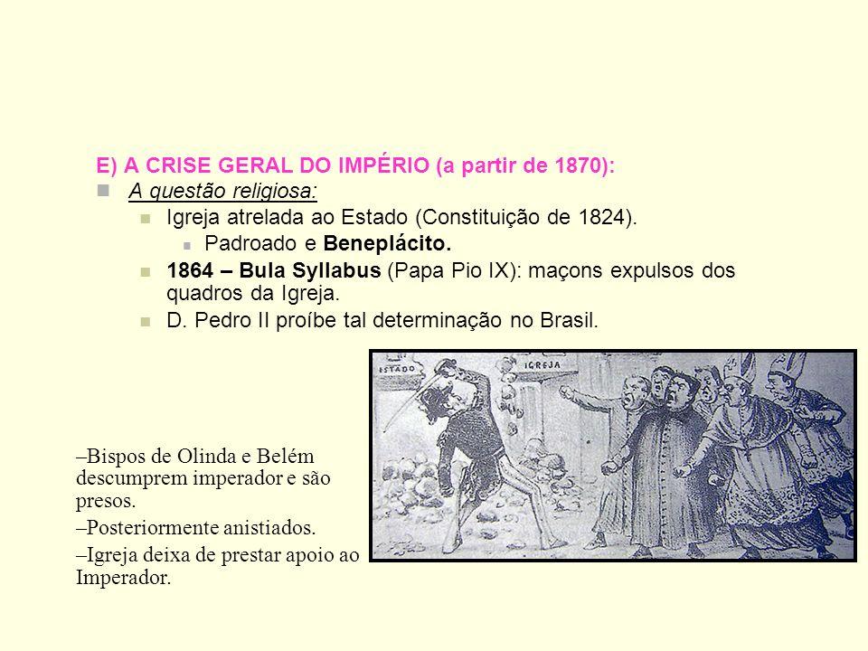 E) A CRISE GERAL DO IMPÉRIO (a partir de 1870):