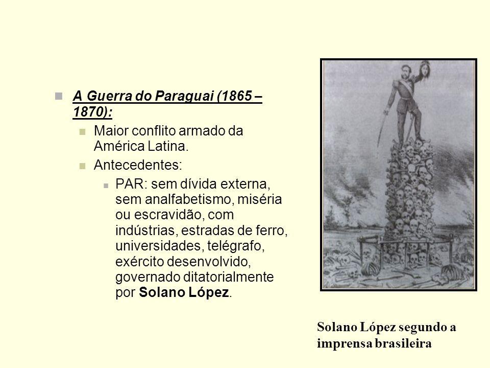 A Guerra do Paraguai (1865 – 1870):