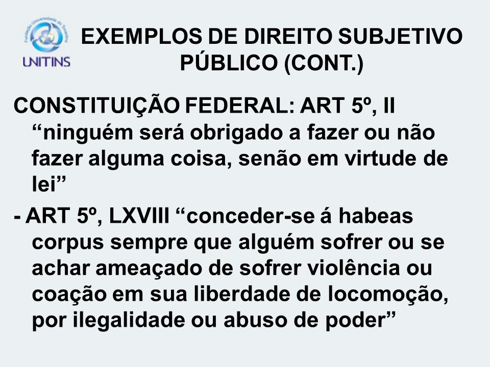 EXEMPLOS DE DIREITO SUBJETIVO PÚBLICO (CONT.)