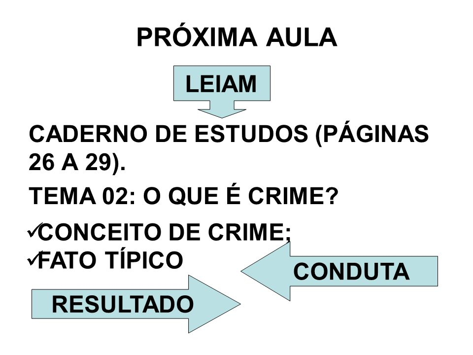 PRÓXIMA AULA LEIAM CADERNO DE ESTUDOS (PÁGINAS 26 A 29).
