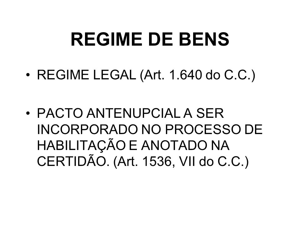 REGIME DE BENS REGIME LEGAL (Art. 1.640 do C.C.)