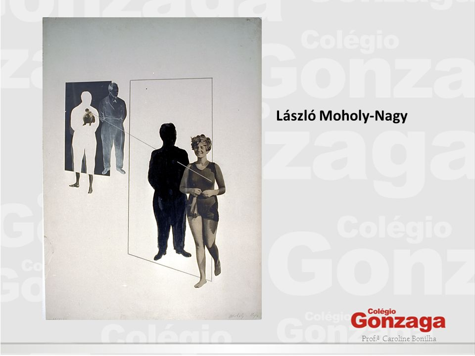 László Moholy-Nagy Prof.ª Caroline Bonilha